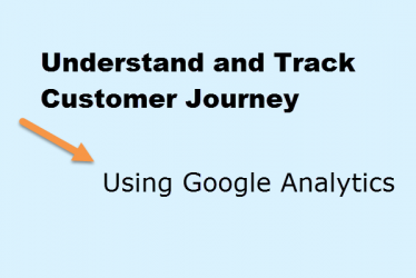 Understand and Track Customer Journey with Google Analytics