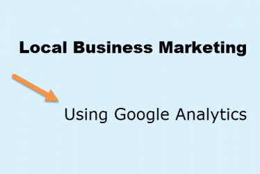 Local Business Marketing Using Google Analytics